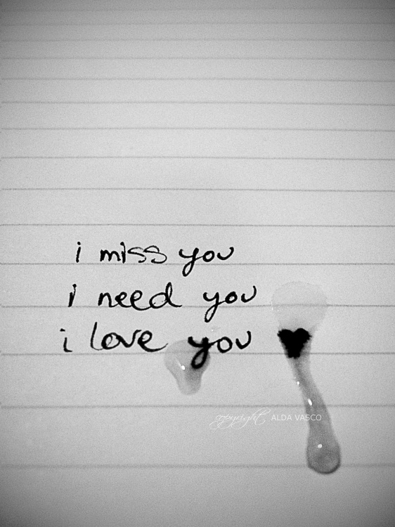 I Miss You I Need You I Love You