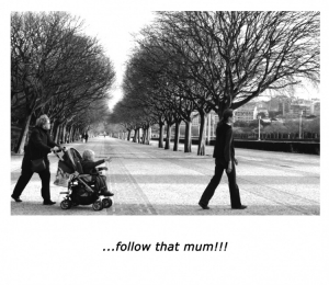 /Follow that mum