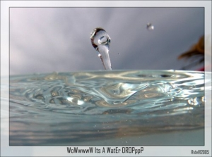 Macro/WOwwwW iTS A WAtER DRopP